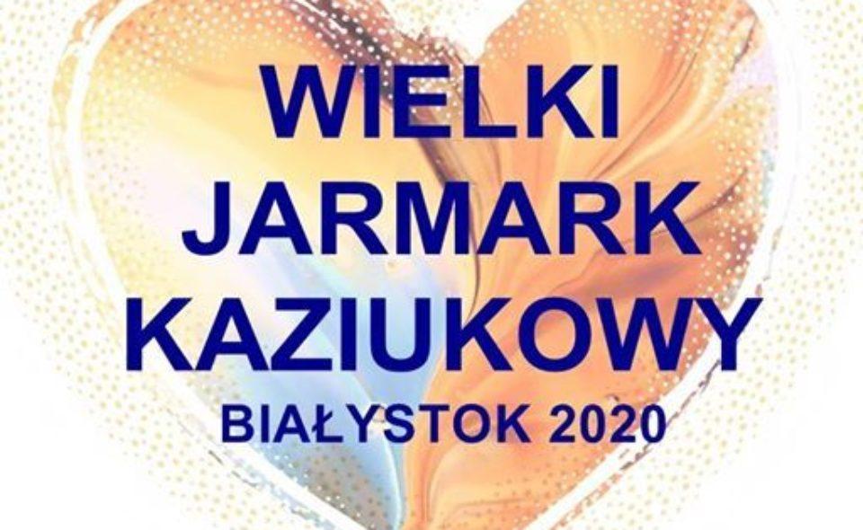 Wielki Jarmark Kaziukowy. Białystok, 29 lutego-1 marca 2020