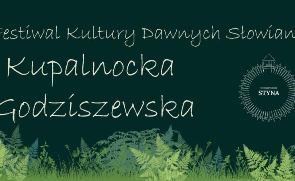 Festiwal Kultury Dawnych Słowian – Kupalnocka Godziszewska. 27-28 czerwca 2020