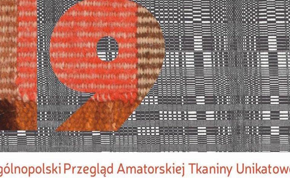 XIX Ogólnopolski Przegląd Amatorskiej Tkaniny Unikatowej