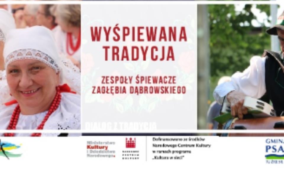 """""""Wyśpiewana tradycja-zespoły śpiewacze Zagłębia Dąbrowskiego"""" projekt gminy Psary"""