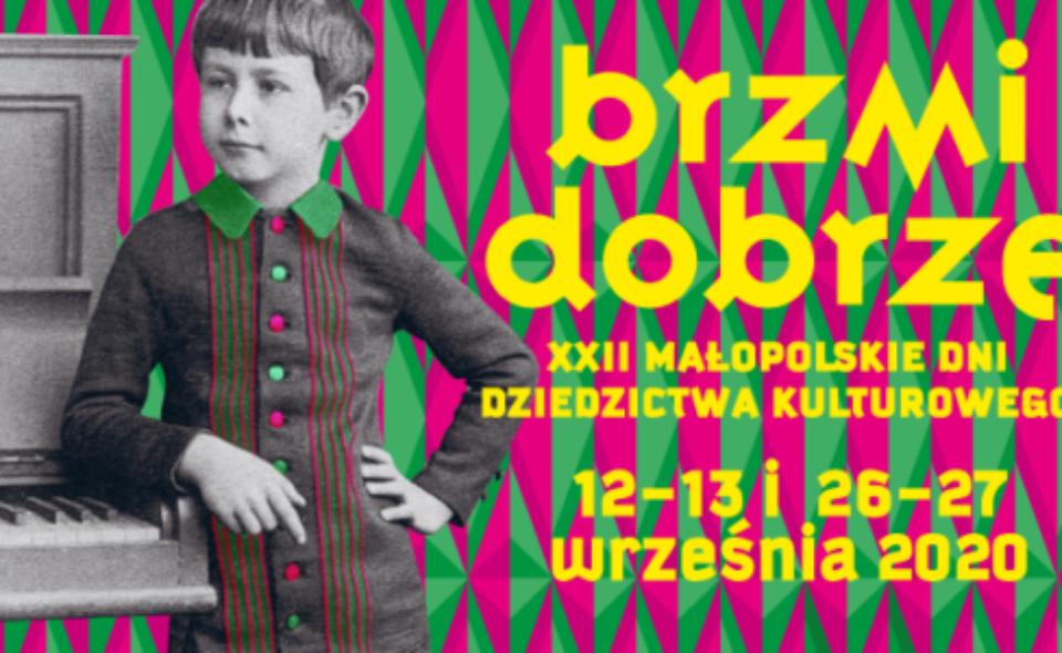 """22. Małopolskie Dni Dziedzictwa Kulturowego """"Brzmi dobrze"""". Woj. Małopolskie, 12-13 i 26-27 września 2020"""