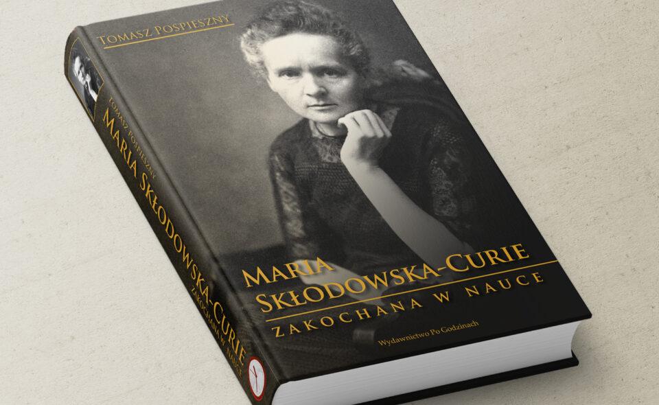 Zakochana w nauce Maria Skłodowska – Curie