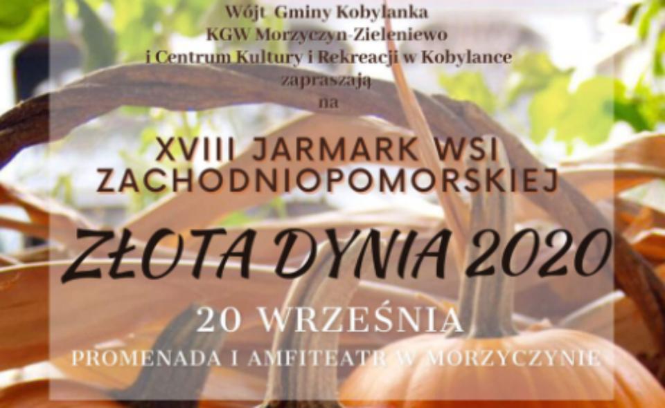 """XVIII Jarmark Wsi Zachodniopomorskiej """"ZŁOTA DYNIA 2020"""", Morzyczyn, 20 września 2020 r."""