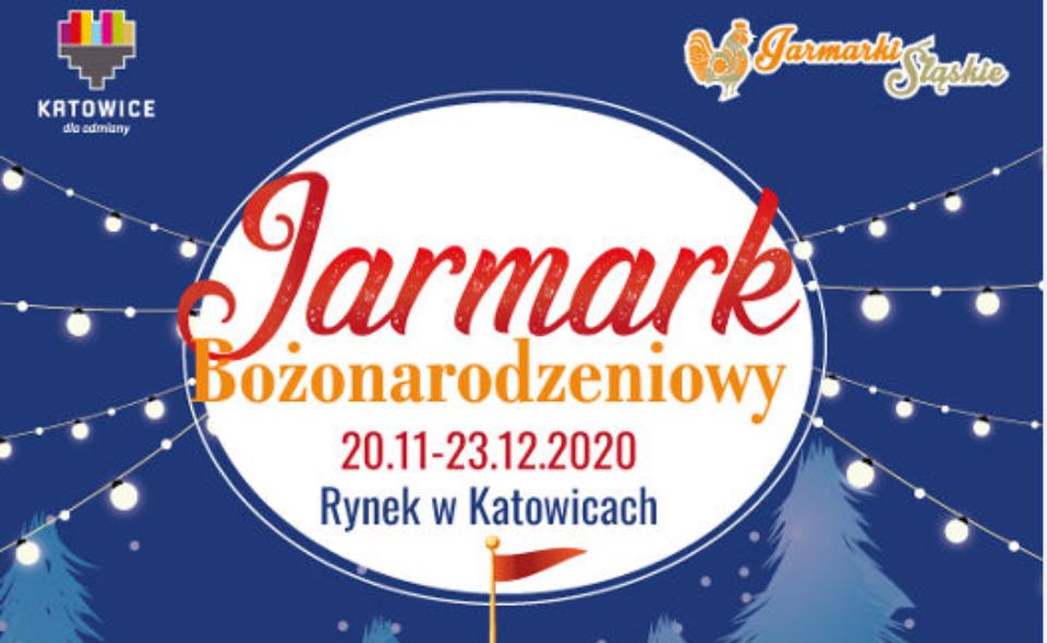 Jarmark Bożonarodzeniowy, Katowice, 20 listopada – 23 grudnia 2020 r. <span class=
