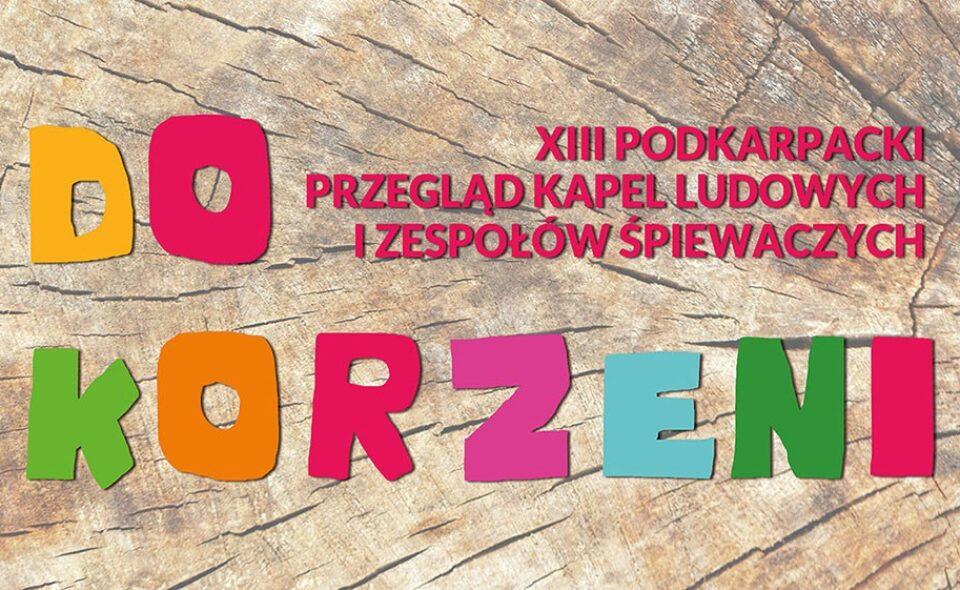 """XIII Podkarpacki Przegląd Kapel Ludowych i Zespołów Śpiewaczych """"Do Korzeni""""- Rzeszów, 29. listopada 2020 <span class="""