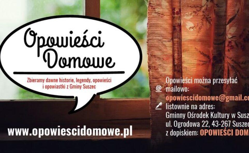 """""""Opowieści domowe"""" – inicjatywa etnograficzna GOK w Suszcu"""