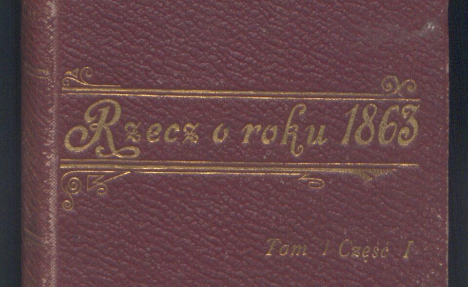 """""""Rzecz o roku 1863"""""""