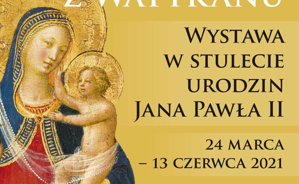 """Wystawa w 100 lecie urodzin Jana Pawła II """"Arcydzieła Watykanu"""" – Warszawa, 24. marca – 13. czerwca 2021 r."""