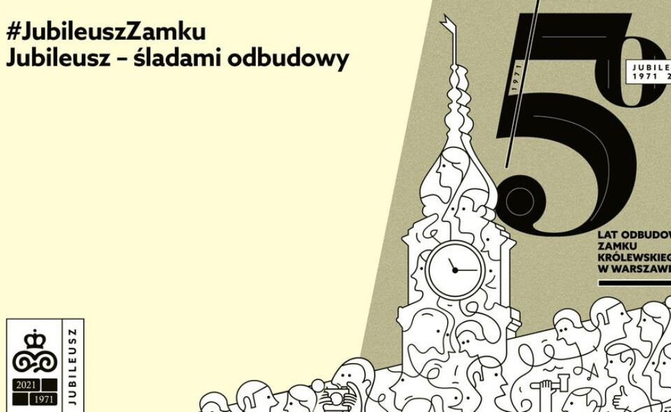"""Cykl wykładów """"Jubileusz –  Śladami odbudowy"""" na Zamku Królewskim w Warszawie"""