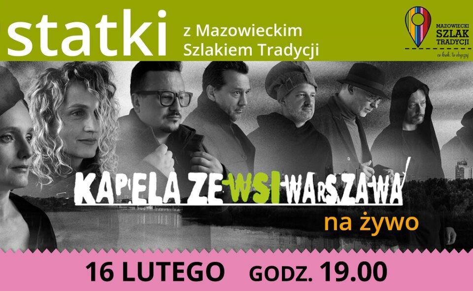 Koncert online Ostatki z Mazowieckim Szlakiem Tradycji. Kapela ze Wsi Warszawa na żywo – Warszawa, 16. luty 2021r. godz. 19:00