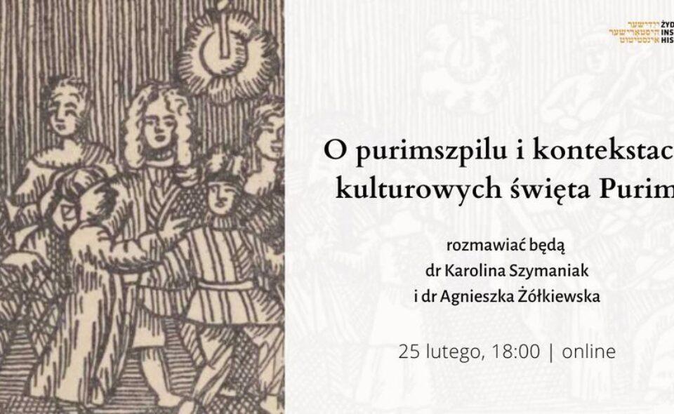 """Spotkanie online pn. """"O purimszpilu i kontekstach kulturowych święta Purim"""" –Warszawa, 25. luty 2021r. godz. 18:00"""