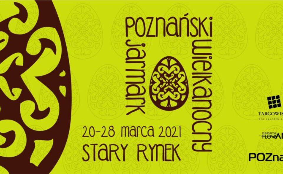 Poznański Jarmark Wielkanocny – 20-28. marca 2021r. <span class=
