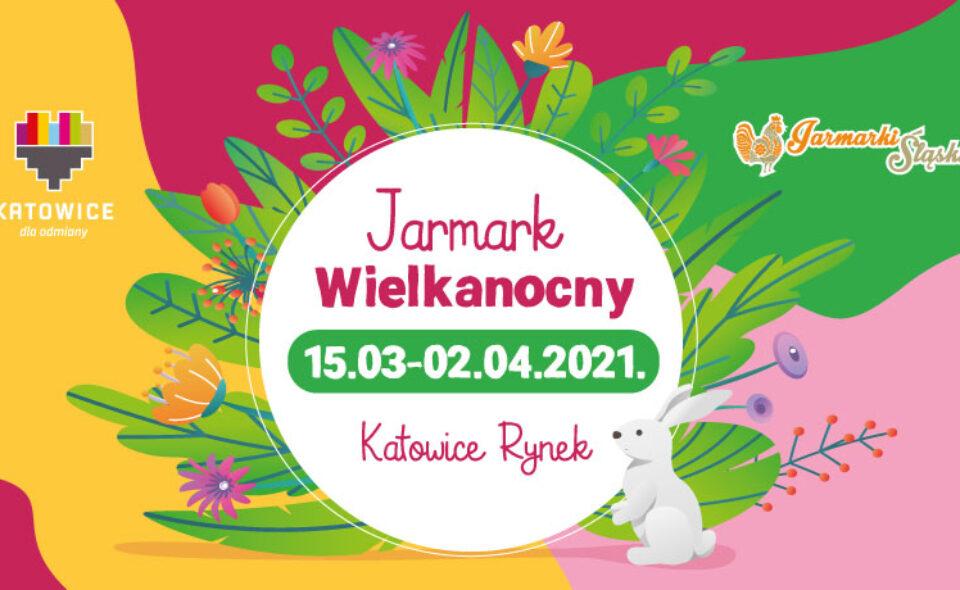Jarmark Wielkanocny – Katowice, od 15. marca do 02. kwietnia 2021r. <span class=