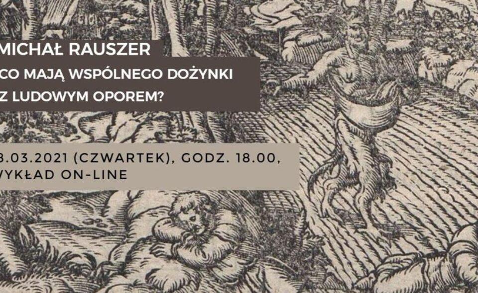 """Wykład online pt.: """"Co mają wspólnego dożynki z ludowym oporem?"""" – Toruń,  18. marca 2021r. godz. 18:00 <span class="""