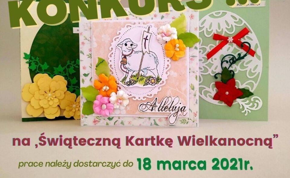 """Konkurs na """"Świąteczną Kartkę Wielkanocną"""" – Lubaczów, zgłoszenia do 18. marca 2021r."""