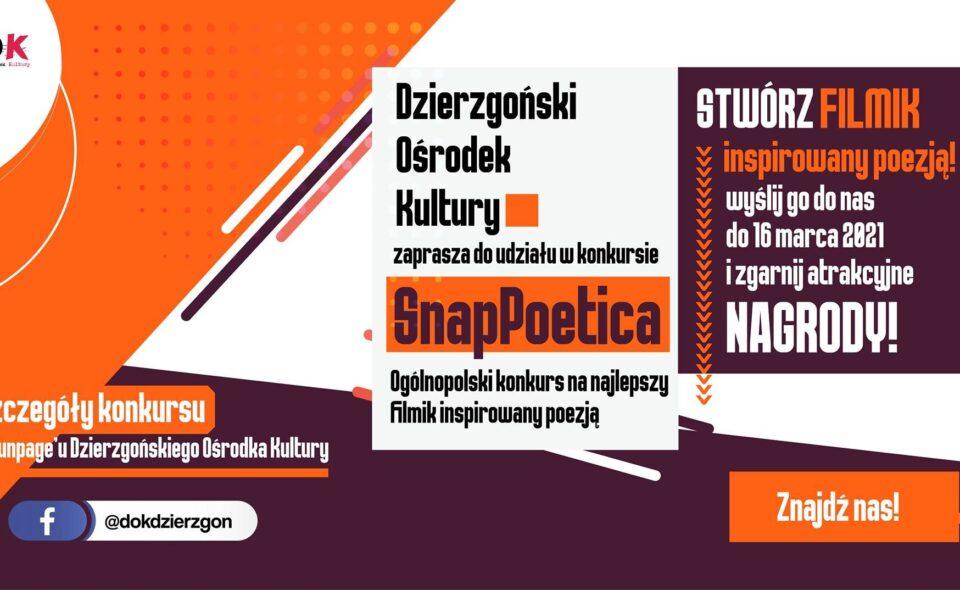Ogólnopolski konkursSnapPoetica 2021 – Dzierzgoń,  zgłoszenia do 16. marca 2021r.