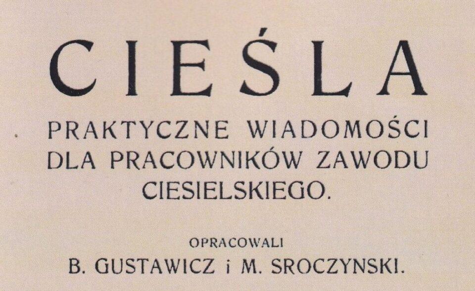 """Cieśla: praktyczne wiadomości dla pracowników zawodu ciesielskiego"""", Warszawa-Lwów, 1916"""
