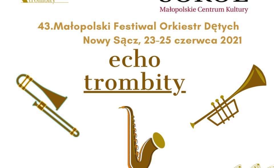 """43. Małopolski Festiwal Orkiestr Dętych """"Echo Trombity"""" – Nowy Sącz, 23-25. czerwca 2021 r."""