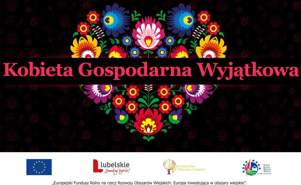 Konkurs Kobieta Gospodarna Wyjątkowa 2021 – woj. lubelskie, zgłoszenia do 30. maja 2021 r. <span class=