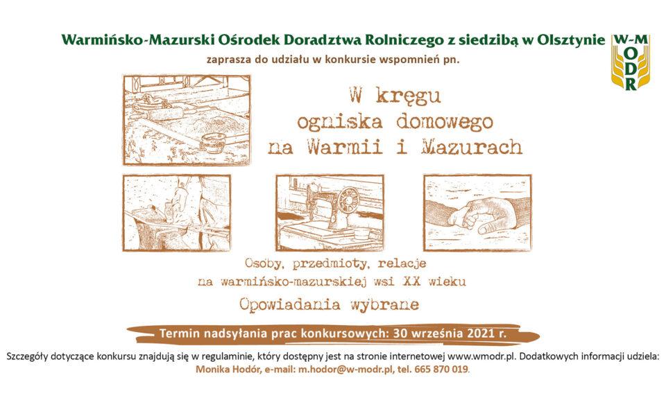 """Konkurs """"W kręgu ogniska domowego na Warmii i Mazurach. Osoby, przedmioty, relacje na warmińsko-mazurskiej wsi XX wieku. Opowiadania wybrane"""" – Olsztyn, zgłoszenia do 30. września 2021 r."""