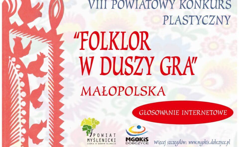 """Głosowanie internetowe w konkursie """"Folklor w duszy gra"""" – Dobczyce, 26-31. maja 2021 r. <span class="""