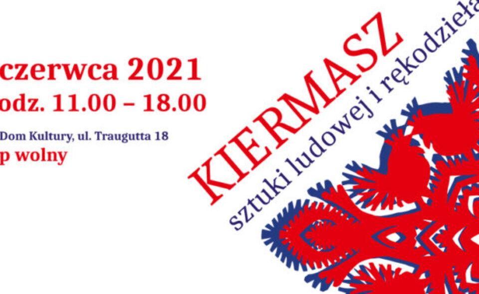 Kiermasz Sztuki Ludowej i Rękodzieła – Łódź, 13. czerwca 2021 r. <span class=