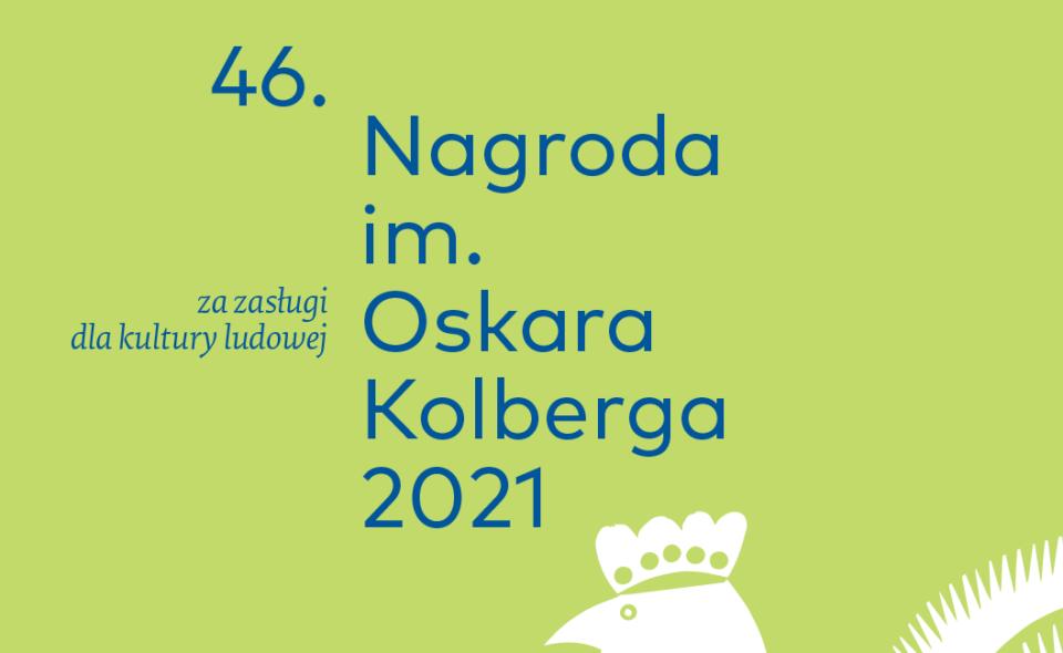 """Laureaci Nagrody im. Oskara Kolberga """"Za zasługi dla kultury ludowej"""" 2021"""