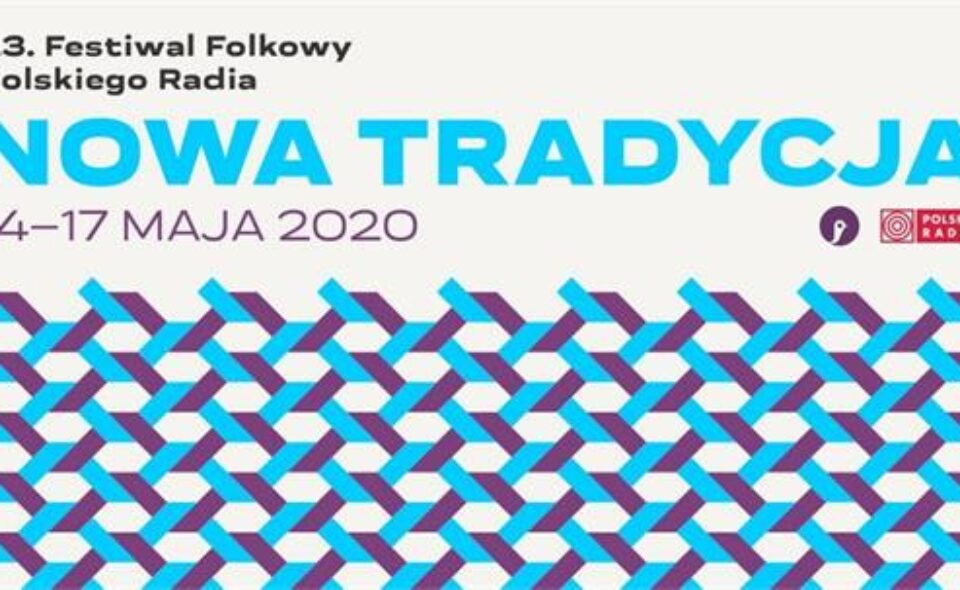 """Konkurs Muzyki Folkowej """"Nowa Tradycja"""" – Radiowe Centrum Kultury Ludowej, 14-15. maja 2021  r. <span class="""