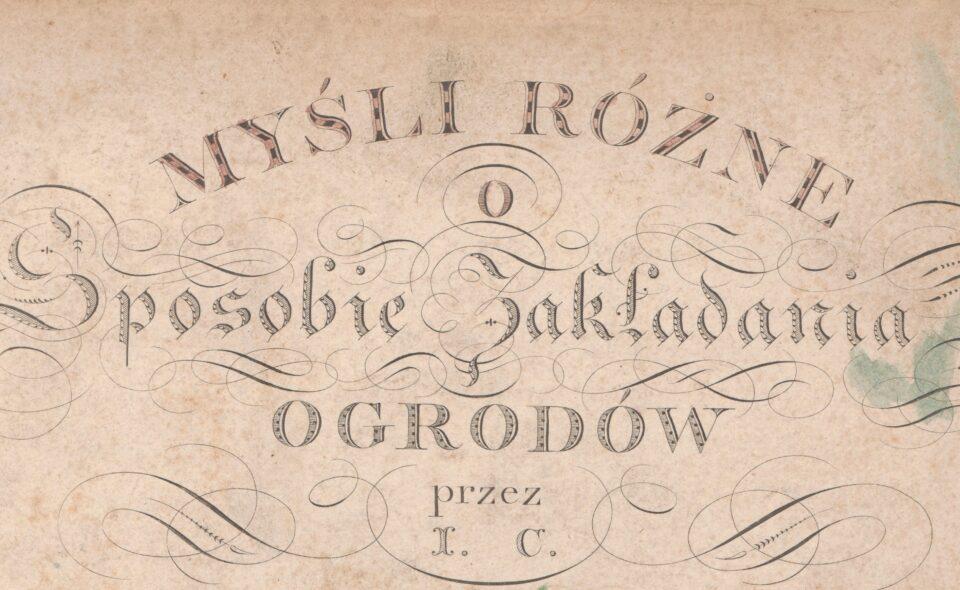 """""""Myśli różne o sposobie zakładania ogrodów"""", Wrocław, 1805"""