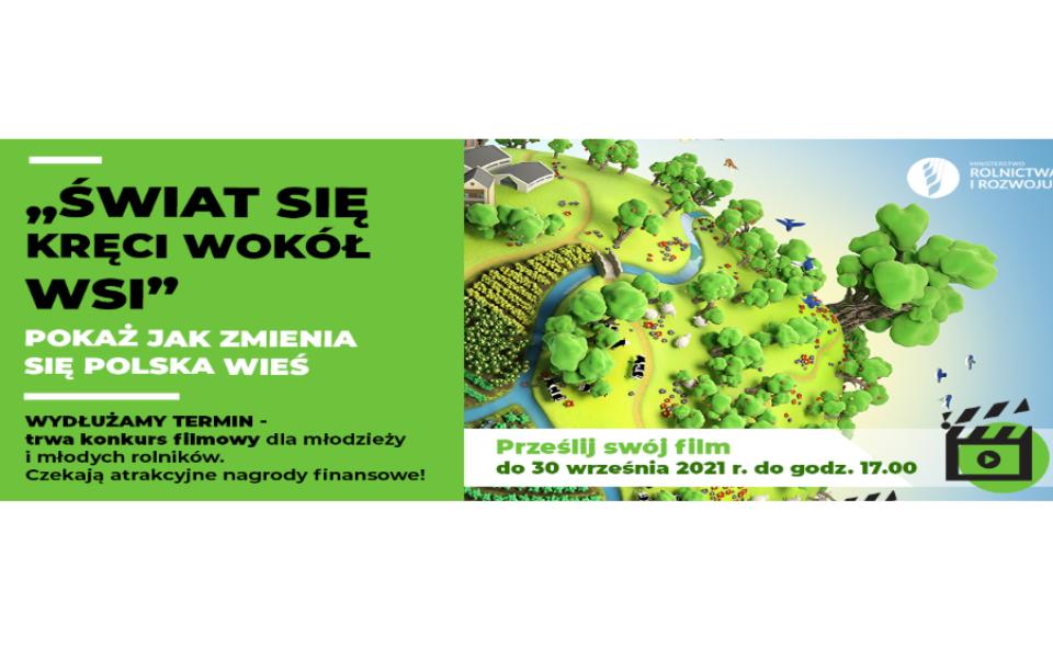 """""""Świat się kręci wokół wsi"""" – konkurs filmowy Ministerstwa Rolnictwa i Rozwoju Wsi został przedłużony!"""