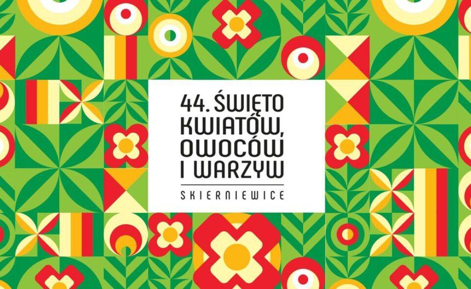 44. Skierniewickie Święto Kwiatów, Owoców i Warzyw – Skierniewice, 18 – 19. września 2021r.